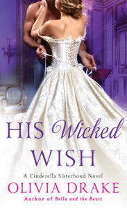 His Wicked Wish (Cinderella Sisterhood Series #5)