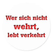 http://rlv.zcache.de/wer_sich_nicht_wehrt_lebt_verkehrt_aufkleber-p217506866350917548en7l1_216.jpg