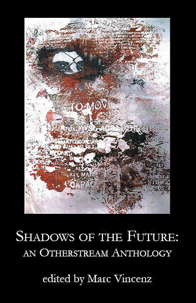 Shadows of the Future: An Otherstream Anthology