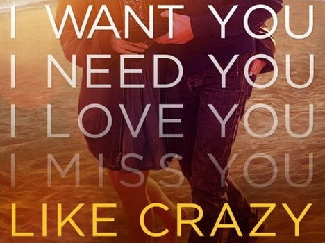 Like Crazy Quotes Like Crazy Sayings Like Crazy Picture Quotes