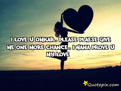 Give Me One More Chance To Love You Quotes Archidev