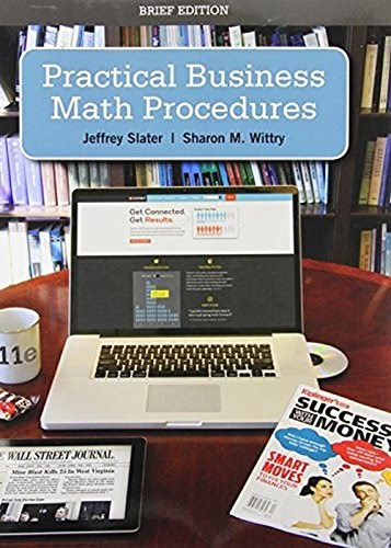practical business math procedures chapter 7 In each chapter you can debate a business math issue based on a kiplinger's personal finance magazine article that is presented the brief edition of practical business math procedures is modified, not just shortened this is the ideal text for a balanced, shorter business math course.