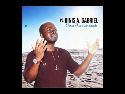 Pe  Dinis Gabriel   Álbum Meu Deus é bom demais | Pemba para o Mundo
