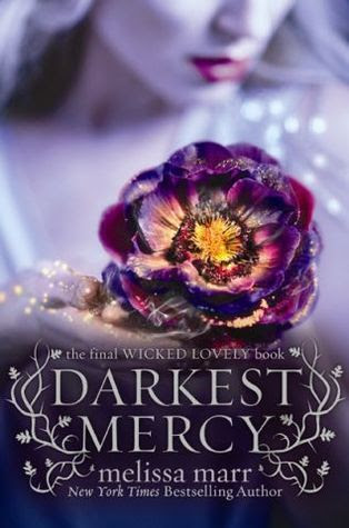 Darkest Mercy (Wicked Lovely #5)by Melissa Marr - 22nd February 2012