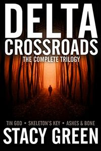 Delta Crossroads Trilogy by Stacy Green