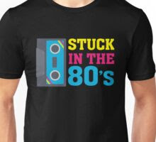 Stuck in the 80s T-shirt for Men or Women