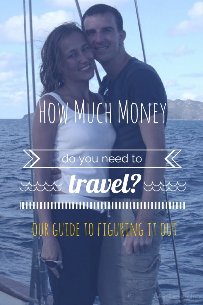 How Much Money Do You Need To Travel? The Ultimate Guide ...