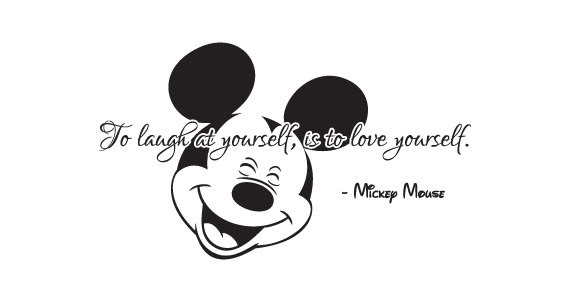 Mickey Mouse Quote To Laugh At Yourself Is To By Myvinyldecor