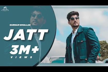 Jatt Gurnam Bhullar Lyrics New Punjabi Song