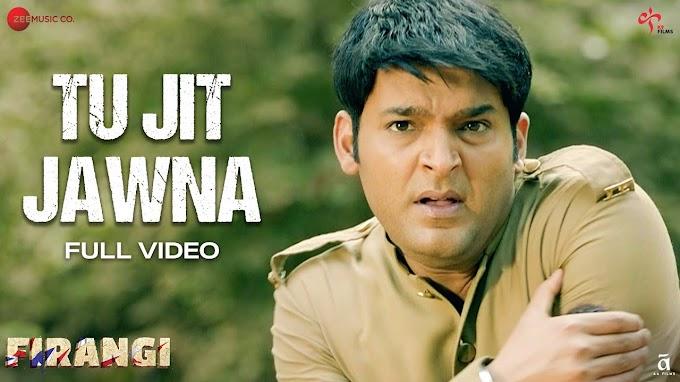 Tu Jit Jawna Lyrics -  Firangi    Kapil Sharma & Ishita Dutta   LYRICSADVANCE