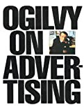 Ogilvy on Advertising (Vintage) [Kindle Edition]