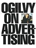 Ogilvy on Advertising (Vintage) [Kindle Edition]