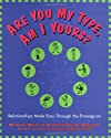 Are You My Type, Am I Yours? : Relationships Made Easy Through The Enneagram