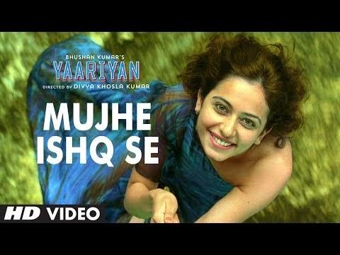 Yaariyan Hindi Movie Mujhe Ishq Se Song (Ya...