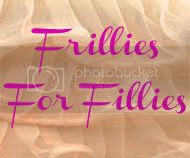 Frillies For Fillies