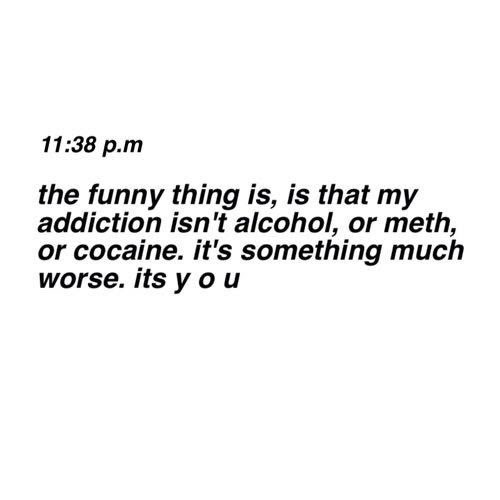 Love Quotes Drugs You Alcohol Halseycon