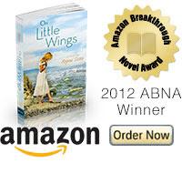 2012 Amazon Breakthrough Novel Award winning novel On Little Wings by Regina Sirois - 2012 ABNA Young Adult Winner
