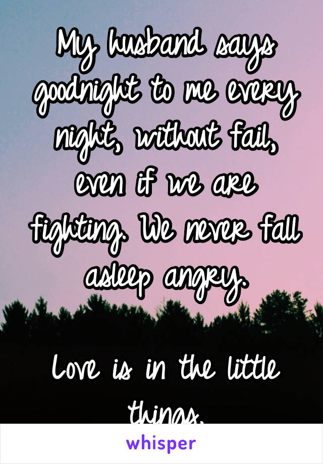 My Husband Says Goodnight To Me Every Night Without Fail Even If