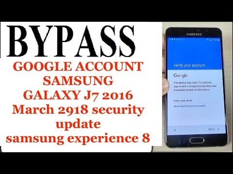 Samsung J7 2016 bypass google account security patch march 2018