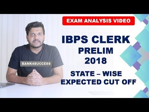 IBPS Clerk Prelim 2018 State Wise Expected Cut off and Overall Exam Analysis