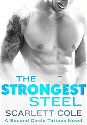 The Strongest Steel ( Second Circle Tattoos #1) by Scarlett Cole