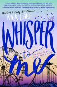 Title: Whisper to Me, Author: Nick Lake