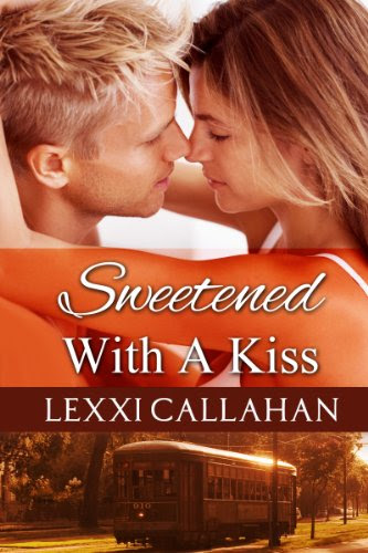 Sweetened With a Kiss (Self Made Men...Southern Style 1) by Lexxi Callahan