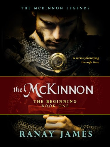 The McKinnon The Beginning (The McKinnon Legends Book 1 - A Time Travel Series) by Ranay James