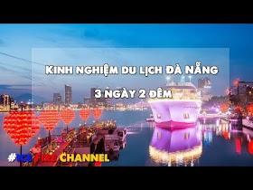 Kinh nghiệm du lịch Đà Nẵng 3 ngày 2 đêm - Update mới nhất 2020