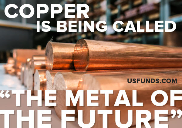 Copper is being called the metal of the future