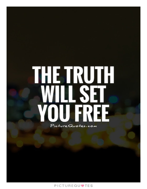 The Truth Will Set You Free Picture Quotes
