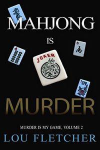 Mahjong Is Murder by Lou Fletcher