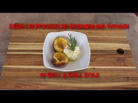 Grill Chill Gegrillte Pfirsiche Mit Rosmarin Und Thymian Im Grill