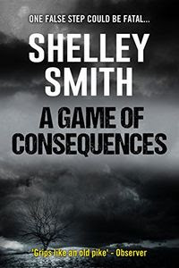 A Game of Consequences by Shelley Smith