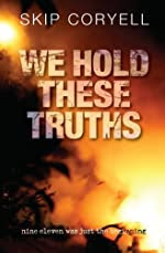 We Hold These Truths by Skip Coryell