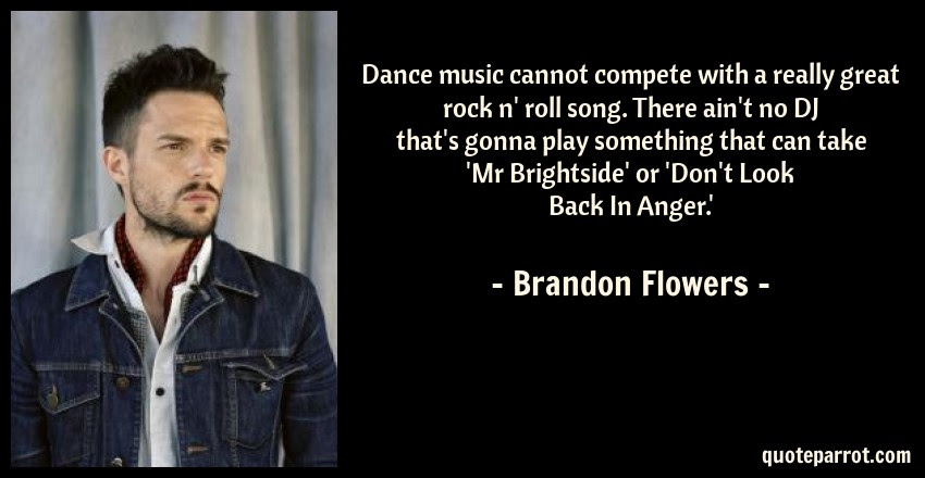 Dance Music Cannot Compete With A Really Great Rock N By Brandon