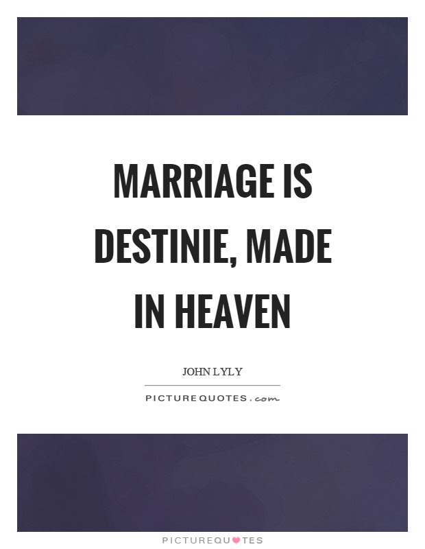 Marriage Is Destinie Made In Heaven Picture Quotes
