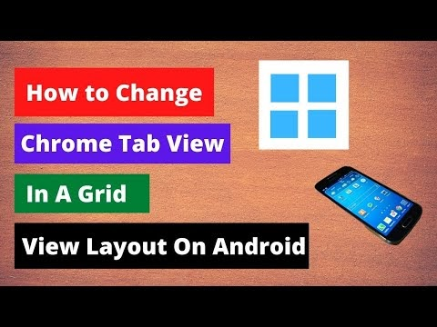 How to Change Chrome Tab View from List View Layout to Grid View Layout