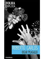 """Folha Explica o mito, a carreira e a brasilidade do """"rei"""" Roberto Carlos"""