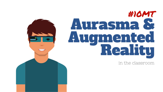 Aurasma & Augmented Reality