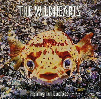 WILDHEARTS, THE fishing for luckies