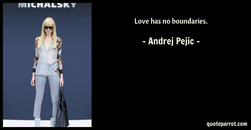Love Has No Boundaries By Andrej Pejic Quoteparrot