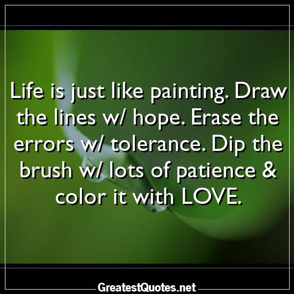 Life Is Just Like Painting Draw The Lines W Hope Erase The Errors