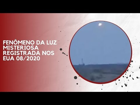 FENÔMENO DA LUZ MISTERIOSA REGISTRADA NOS EUA