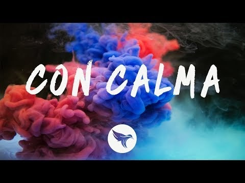 Daddy Yankee & Snow - Con Calma (Letra / Lyrics)