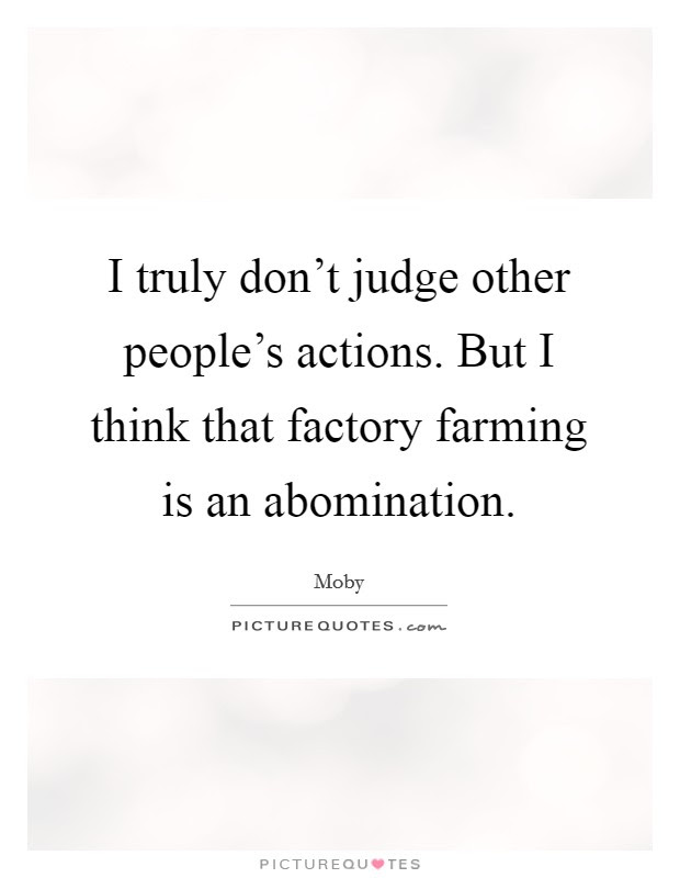 I Truly Dont Judge Other Peoples Actions But I Think That