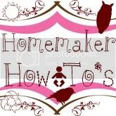 Homemaker How Tos