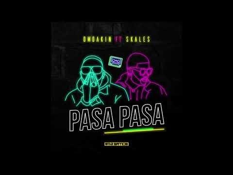 OmoAkin ft. Skales – Pasa Pasa Lyrics