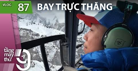 [M9] #87: Sốc vì sướng: Bay trực thăng lên ngắm núi tuyết ở Nepal | Yêu Máy Bay