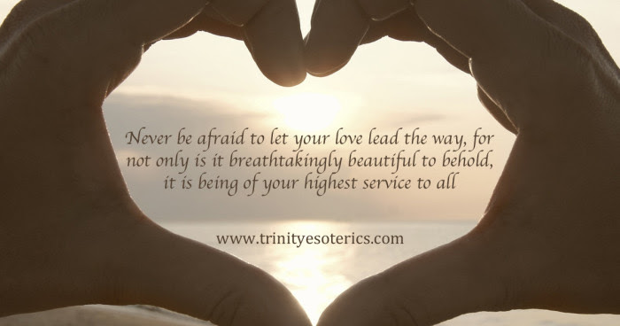 http://trinityesoterics.com/wp-content/uploads/2016/12/neverbeafraidtoletyourloveleadtheway-700x368.jpg
